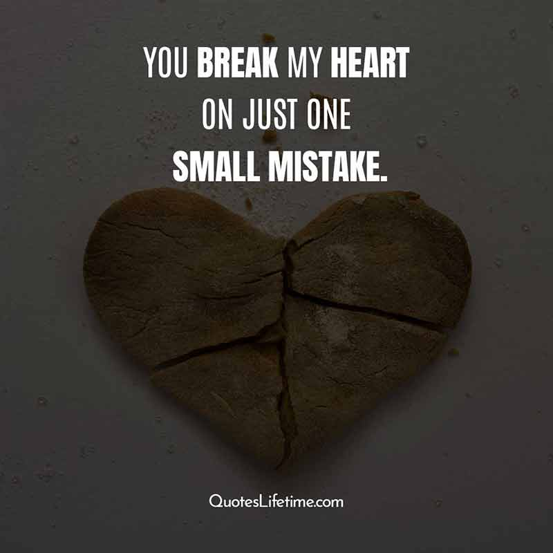 Quotes someone heart broke my 300 +