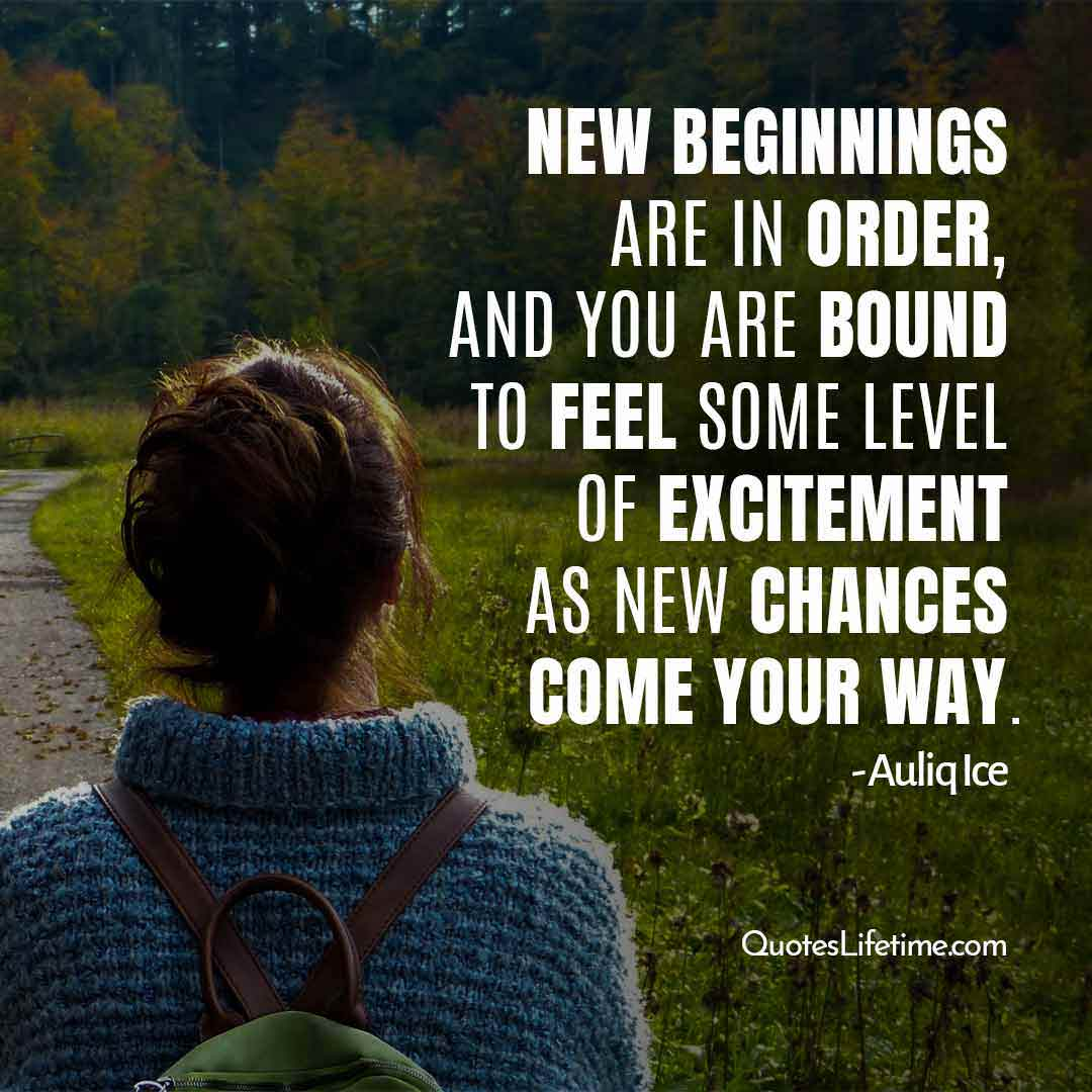 happy new year motivation quotes, New beginnings are in order, and you are bound to feel some level of excitement as new chances come your way.